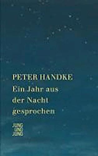 Ein Jahr aus der Nacht gesprochen, Peter Handke