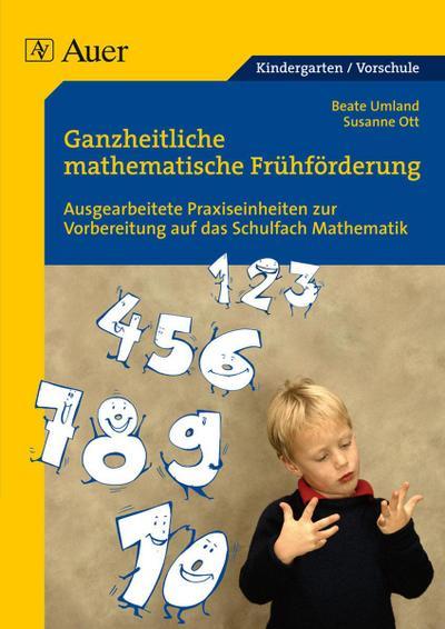 Ganzheitliche mathematische Frühförderung für Vorschulkinder