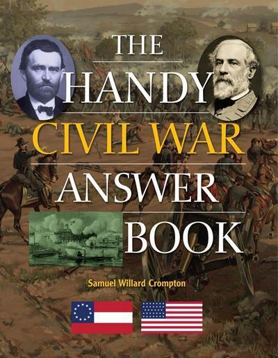 The Handy Civil War Answer Book