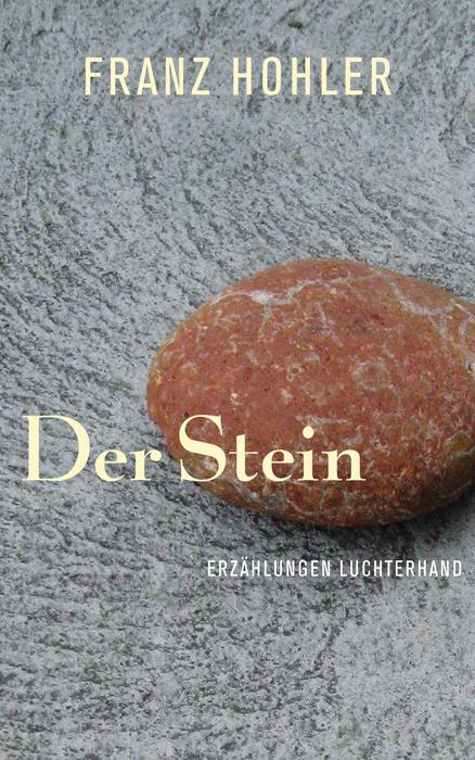 Der Stein | Franz Hohler |  9783630873619