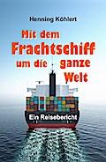 Mit dem Frachtschiff um die ganze Welt