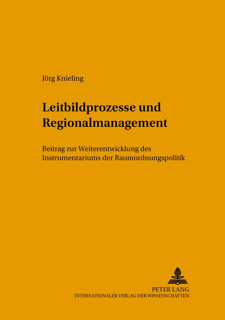 Leitbildprozesse und Regionalmanagement, Jörg Knieling
