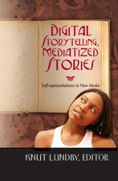 Digital Storytelling, Mediatized Stories