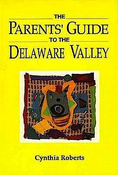 The Parents' Guide to the Delaware Valley