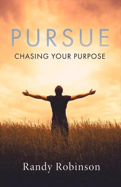 Pursue: Chasing Your Purpose