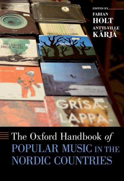 The Oxford Handbook of Popular Music in the Nordic Countries