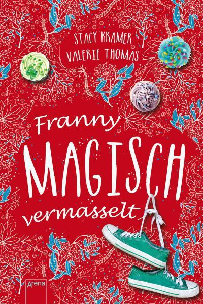 Franny. Magisch vermasselt   ; Übers. v. Bendixen, Katharina; Deutsch