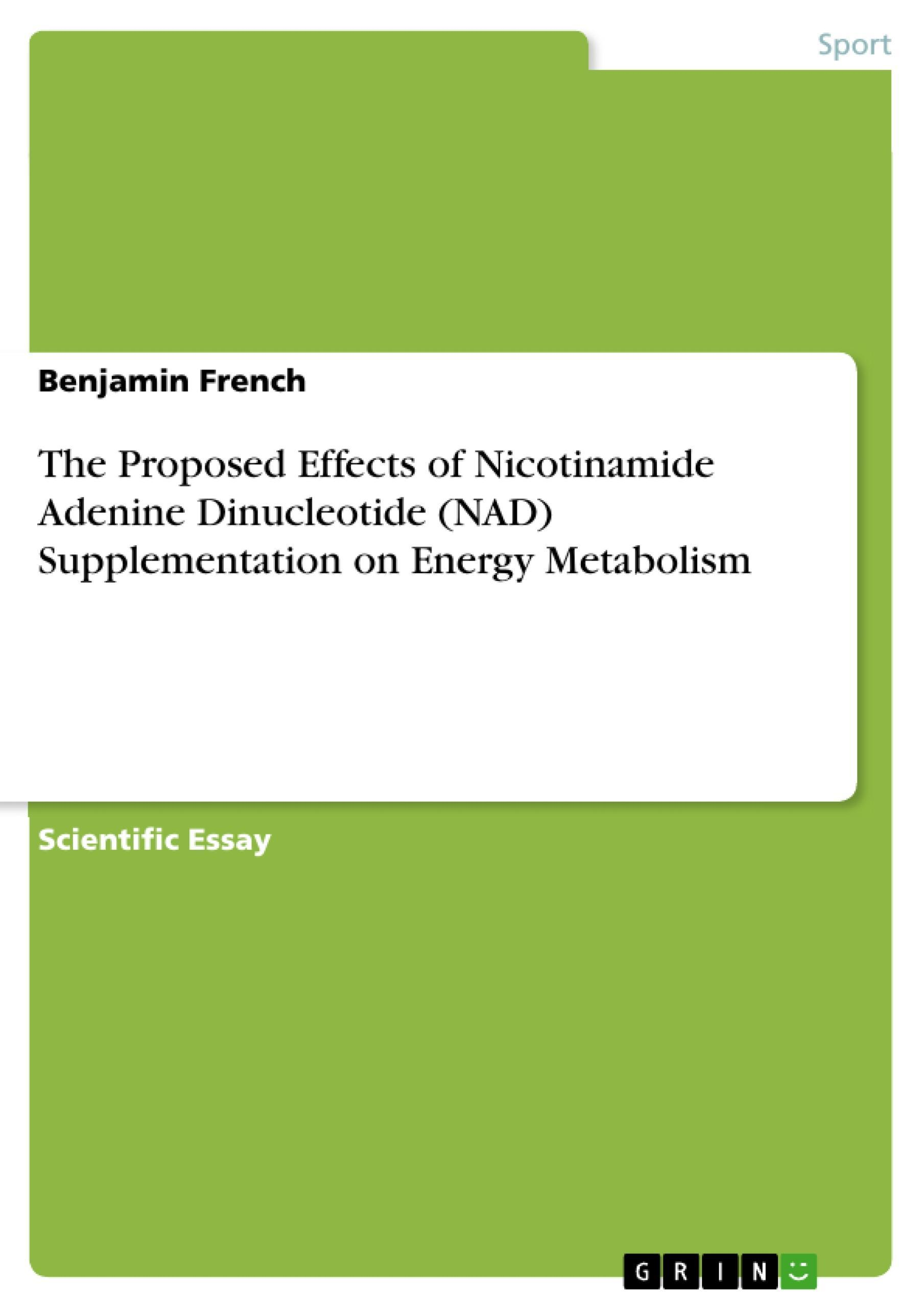 The Proposed Effects of Nicotinamide Adenine Dinucleotide (NAD) Supplementa ...