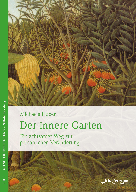 Michaela Huber Der innere Garten