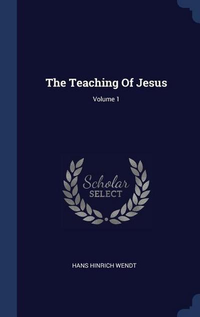 The Teaching of Jesus; Volume 1