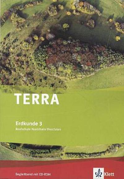 TERRA Erdkunde für Nordrhein-Westfalen - Ausgabe für Realschulen (Neue Ausgabe). Begleitband mit CD-ROM 9./10. Klasse
