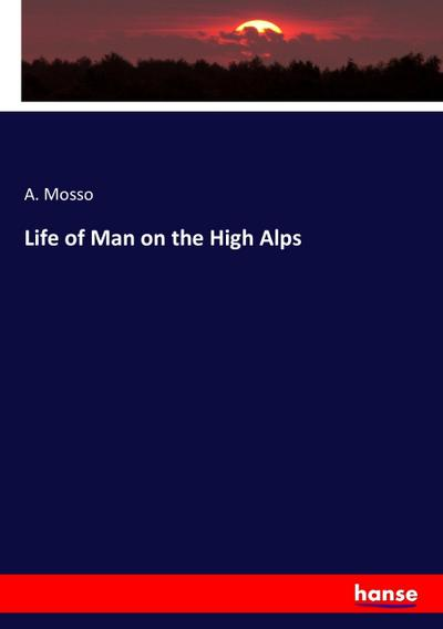 Life of Man on the High Alps