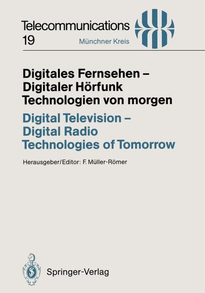 Digitales Fernsehen - Digitaler Hörfunk Technologien von morgen / Digital Television - Digital Radio Technologies of Tomorrow