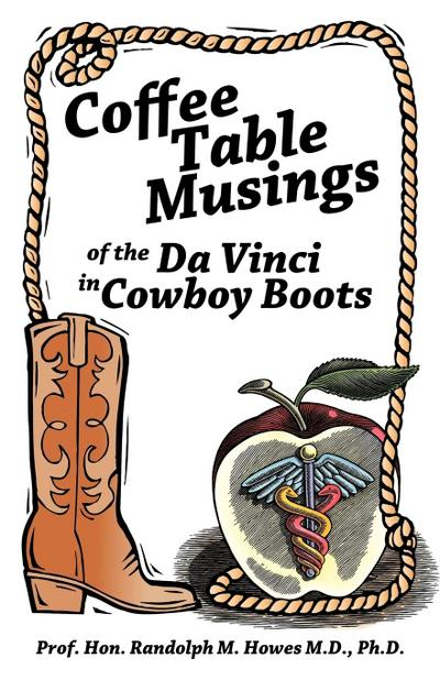 Coffee Table Musings of the Da Vinci in Cowboy Boots: Pithy Prose and Perspicacious Aphorisms