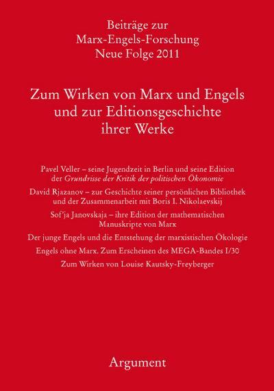Zum Wirken von Marx und Engels und zur Editionsgeschichte ihrer Werke (Beiträge zur Marx-Engels-Forschung)