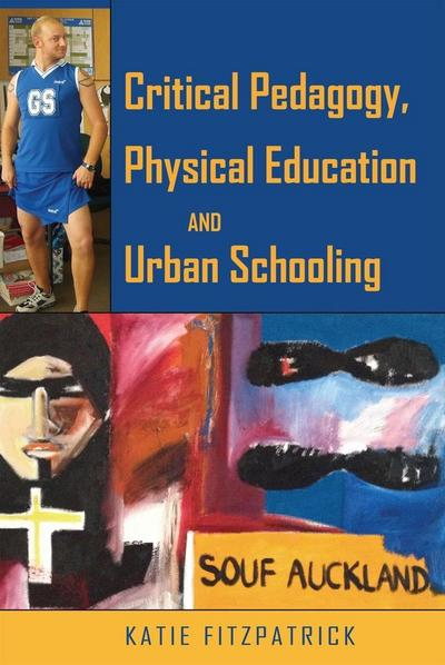 Critical Pedagogy, Physical Education and Urban Schooling