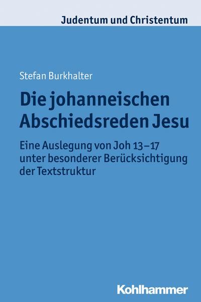 Die johanneischen Abschiedsreden Jesu