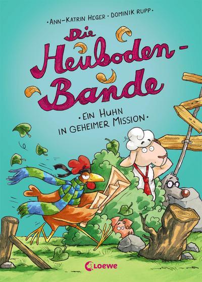 Die Heuboden-Bande (Band 3) - Ein Huhn in geheimer Mission