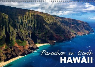 Paradise on Earth HAWAII (Wall Calendar 2019 DIN A3 Landscape)