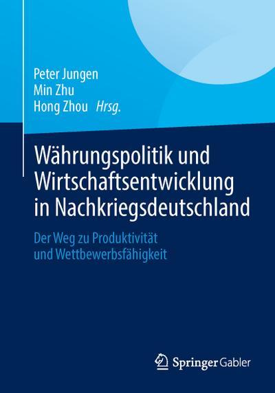 Währungspolitik und Wirtschaftsentwicklung in Nachkriegsdeutschland