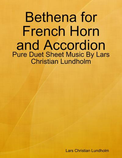 Bethena for French Horn and Accordion - Pure Duet Sheet Music By Lars Christian Lundholm