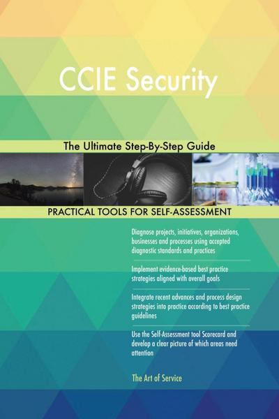 CCIE Security The Ultimate Step-By-Step Guide