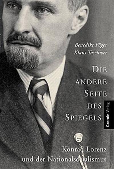 Die andere Seite des Spiegels: Konrad Lorenz und der Nationalsozialismus - Czernin Verlag - Taschenbuch, Deutsch, F, Konrad Lorenz und der Nationalsozialismus, Konrad Lorenz und der Nationalsozialismus