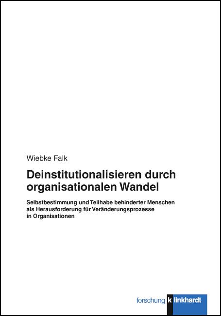 Deinstitutionalisieren durch organisationalen Wandel Wiebke Falk