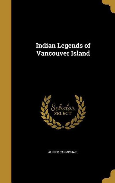INDIAN LEGENDS OF VANCOUVER IS