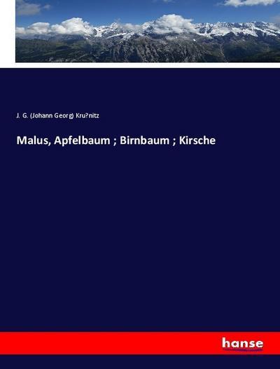 Malus, Apfelbaum ; Birnbaum ; Kirsche