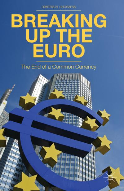 Breaking Up the Euro