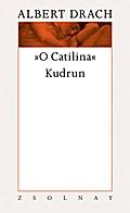 """O Catilina"" / Kudrun"