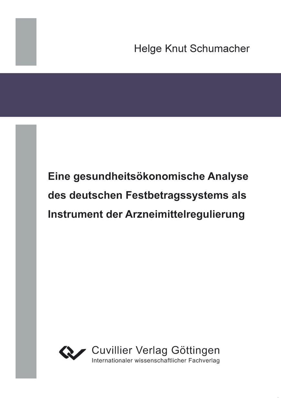 Eine gesundheitsökonomische Analyse des deutschen Festbetrag ... 9783869556581