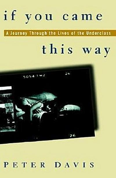 If You Came This Way: A Journey Through the Lives of the Underclass