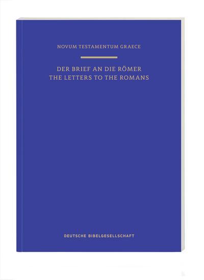 Novum Testamentum Graece: Der Römerbrief/The Letter to the Romans