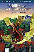 Schiller und die Freiheit des Geistes (Arena  ...