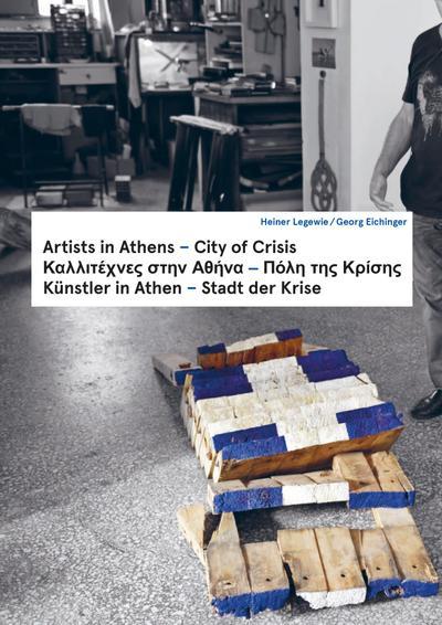 Artists in Athens – City of Crisis / Καλλιτέχνες στην Αθήνα - Πόλη της Κρίσης / Künstler in Athen – Stadt der Krise