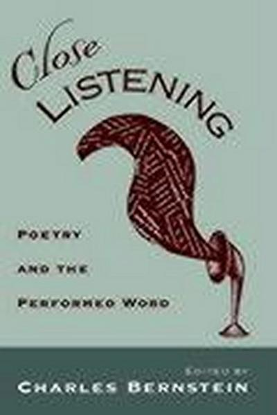 Close Listening: Poetry & the Performed Word