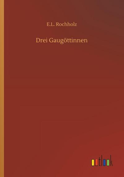 Drei Gaugöttinnen