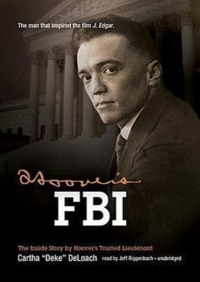 Hoover's FBI: The Inside Story by Hoover's Trusted Lieutenant