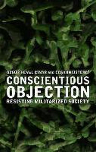 Conscientious Objection: Resisting Militarized Society