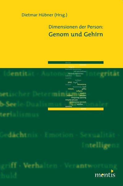 Dimensionen der Person: Genom und Gehirn, Dietmar Hübner