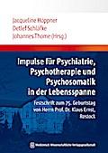 Impulse für Psychiatrie, Psychotherapie und Psychosomatik in der Lebensspanne: Festschrift zum 75. Geburtstag von Herrn Prof. Dr. Klaus Ernst, Rostock
