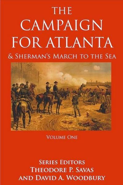 Campaign For Atlanta & Sherman's March to the Sea, Volume 1