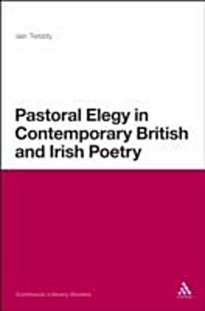 Pastoral Elegy in Contemporary British and Irish Poetry