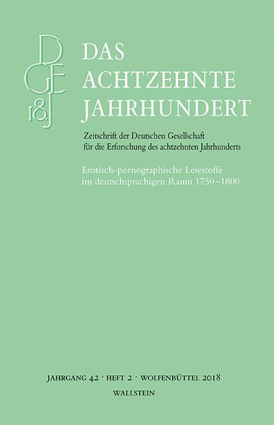 Das achtzehnte Jahrhundert 42/2 (Das achtzehnte Jahrhundert - Zeitschrift der Deutschen Gesellschaft für die Erforschung des achtzehnten Jahrhunderts)