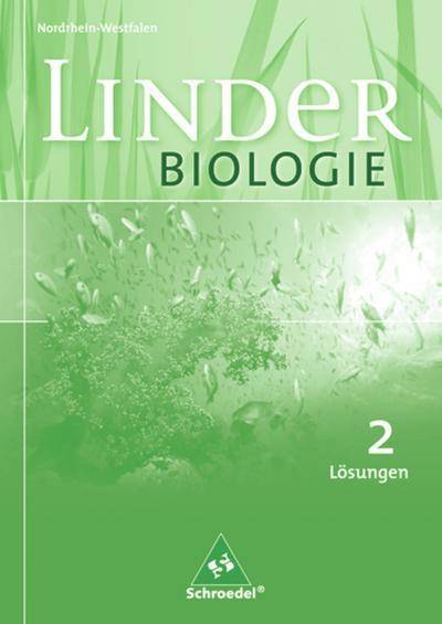 LINDER Biologie 2. Lösungen. Sekundarstufe 1. Nordrhein-Westfalen