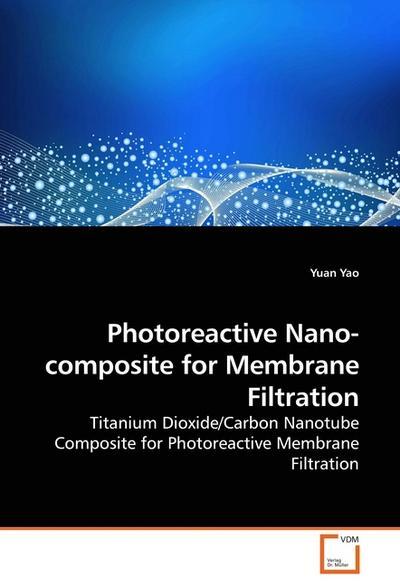 Photoreactive Nano-composite for Membrane Filtration
