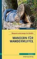Wandern für Wandermuffel; Bequem unterwegs im Ländle. Wandern; Deutsch; Farbfotos und Karten