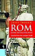 Rom ohne Heiligenschein: Geschichten der Ewig ...